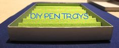 DIY Pen Storage Display Trays out of stiffened felt and gift boxes.