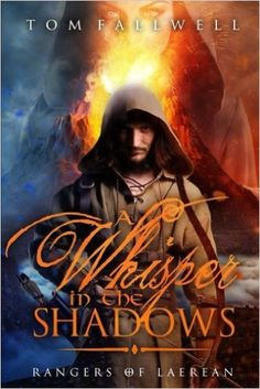 Book 1 in the Rangers of Laerean Adventure series.  http://readersreviewroom.com/books-by-this-author/a-whisper-in-the-shadows/ #scifi #fantasy #epicfantasy