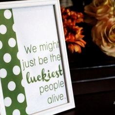 Luckiest People Alive: Free Printable