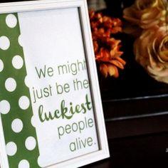 Luckiest People Alive: Free Printable