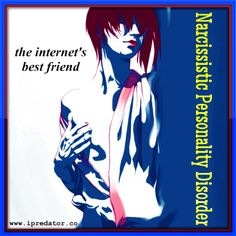#Psychopathy #NarcissisticPersonalityDisorder #iPredator Image-Free to D/L, Edit for Edu. Purposes. iPredator Inc. New York, USA  ¬Online Psychopath Checklist https://www.ipredator.co/online-psychopaths/