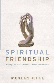 Spiritual friendship : finding love in the church as a celibate gay Christian @ 241.6762 H55 2015