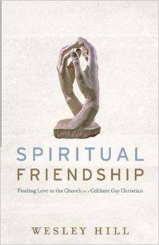 Spiritual friendship : finding love in the church as a celibate gay Christian @ 241.6762 H55 2015
