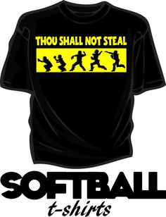 Let the other team know that stealing a base is NOT an option. Great shirts for the Softball player or fans. Lots of designs, lots of colors, lots of shirt styles. Softball Coach, Softball Gifts, Girls Softball, Softball Players, Fastpitch Softball, Softball Stuff, Softball Cheers, Softball Gear, Softball Pitching