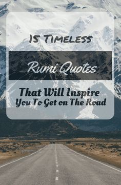 My favourite Rumi quotes that will inspire you to pack up and hit the road!