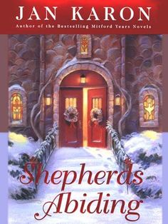 Shepherds Abiding (A Mitford Novel) by Jan Karon. The eighth Mitford novel offers a meditation on the best of all presents: the gift of one's heart. Since he was a boy, Father Tim has never really learned to savor the work of his hands. When he finds a derelict nativity scene that has suffered the indignities of time and neglect, he imagines the excitement in the eyes of his wife, Cynthia, and decides to undertake the daunting task of restoring it.