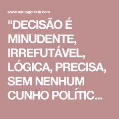 """""""DECISÃO É MINUDENTE, IRREFUTÁVEL, LÓGICA, PRECISA, SEM NENHUM CUNHO POLÍTICO""""  Brasil 12.07.17 16:24 Miguel Reale Júnior leu e releu a sentença de Sérgio Moro que condena Lula a 9 anos e meio de prisão pelos crimes de corrupção passiva e lavagem de dinheiro. O jurista disse a O Antagonista que a decisão é """"minudente, irrefutável, lógica, precisa, sem nenhum cunho político"""". Moro, acrescentou Reale Júnior, """"não deixou pedra sobre pedra"""". """"Por meio de um exame minucioso de provas documentais…"""