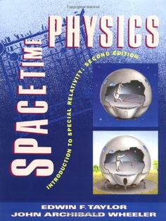 Spacetime Physics: Introduction to Special Relativity (Taylor & Wheeler)