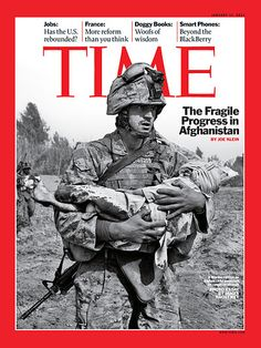 TIME Magazine Cover: The Fragile Progress in Afghanistan - Jan. 2011 by James Nacthwey James Nachtwey, Time Magazine, Magazine Covers, Time Stood Still, War Photography, The Fragile, American Soldiers, I Am Grateful, Photojournalism