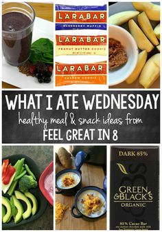 What I Ate Wednesday - Healthy Meal & Snack Ideas from Feel Great in 8 - Includes recipes and nutrition information! #healthy #mealideas