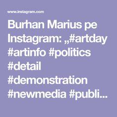 "Burhan Marius pe Instagram: ""#artday #artinfo #politics #detail #demonstration #newmedia #publicity #society #sistem #democracy #artcolection #contemporanArt…"" New Media, Online Gallery, Art Day, Politics, Detail, City, Pictures, Museum, Instagram"
