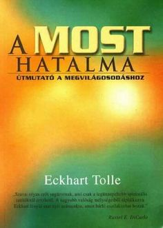 A most hatalma · Eckhart Tolle · Könyv Eckhart Tolle, Reading, Quotes, Books, Quotations, Livros, Word Reading, The Reader, Livres