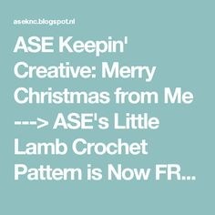ASE Keepin' Creative: Merry Christmas from Me ---> ASE's Little Lamb Crochet Pattern is Now FREE!