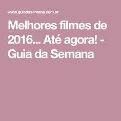 Melhores filmes de 2016... Até agora! - Guia da Semana