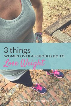 3 Things Every Woman Over 40 Should Do to Lose Weight