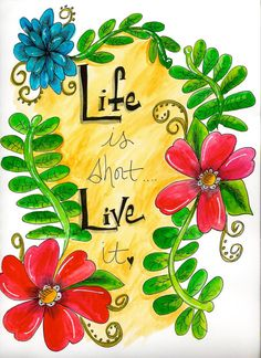 Life is Short Live it 8x11 print  vertical by ChristineHermanArt, $18.00
