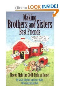 Making Brothers and Sisters Best Friends: Sarah Mally, Harold Mally, Stephen Mally: 9780971940505: Amazon.com: Books
