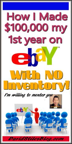 HOW I MADE $100K MY FIRST YEAR SELLING ON EBAY WITH NO INVENTORY - DROP SHIPPING. From: DavidStilesBlog.com