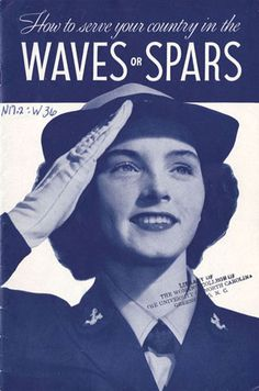 How to Serve Your Country in the WAVES or the SPARS, 1942 - The Betty H. Carter Women Veterans Historical Project - University Archives - Un...
