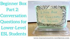 Yesterday I posted about creating a question box geared toward your Beginner ESL students. Today I'm going to give you a big list of simple questions to fill your box with. There are tons of lists ...