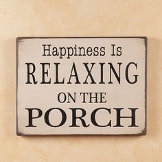 Happiness is Relaxing on the Porch Sign #Sign #Quotes