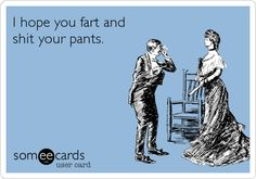 I hope you fart and shit your pants. | Courtesy Hello Ecard | someecards.com