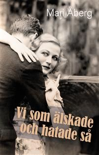 Boklysten: Vi som älskade och hatade så av Mari Åberg