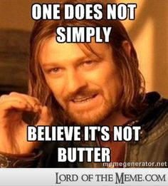 One Does Not Simply Meme | 15 Things One Does Not Simply Do - Lord of the RIngs Memes and Funny ...