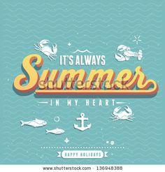 It's always summer in my heart!   Vintage poster. Vector background. Typography design by Noka Studio, via Shutterstock