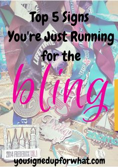 Top 5 Signs You're Just Running for the Bling. Race medals and the quest to get more of them.