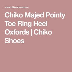 Chiko Majed Pointy Toe Ring Heel Oxfords | Chiko Shoes
