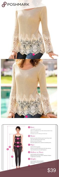 1hr shipping sale Beige Sweater w lace decor Beautiful sweater with lace bottom and lace sleeves. This is made more for a TALLer person. Has Longer lace sleeves.  Fits : bust 34-38 (not your bra size) waist 27-29, hips 37-39, medium /depends on measurements. Photo provided to help with measuring.im a small & am modeling a medium in photo. Shoulder 15.8in, Bust 37.8in, sleeve 23.6in , top length 30.3in Sweaters