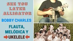 """See You Later Alligator"" con UKELELE y flauta (incluye partitura)"