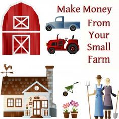 24 Ways to make money from your small farm.