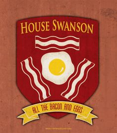 House Swanson Sigil. All the Bacon and Eggs. // Stick a fork in me, I'm done for. Love it so hard.