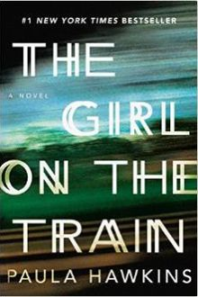 The Girl On The Train by Paula Hawkins - a gripping thriller happening right here in London