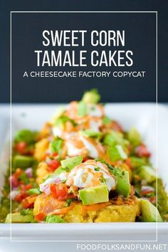 Sweet Corn Tamale Cakes - a Cheesecake Factory Copycat recipe! These can be served as an appetizer or as a main dish. This Sweet Corn Tamale Cakes Recipe is a Cheesecake Factory Copycat recipe! They can be served as an appetizer or as a main dish. Sweet Corn Tamale Cakes Recipe, Sweet Corn Cakes, Tamale Recipe, Sweet Tamales, Corn Tamales, The Cheesecake Factory, Louisiana Chicken Pasta, Mexican Food Recipes, Vegetarian Recipes