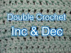 Double Crochet increase and Decrease - Slow Motion, My Crafts and DIY Projects