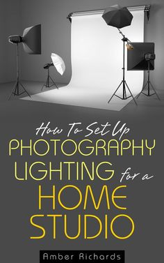 New Ideas For New Born Baby Photography : How to Set Up Photography Lighting for a Home Studio by Amber Richards ($3.62)