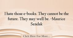 Maurice Sendak Quotes About Future - 27158
