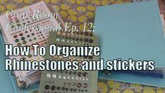 craft room organization; storing rhinestones, pearls, and stickers!