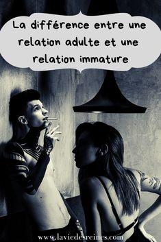 La différence entre une relation adulte et une relation immature Vous Etes, A Relationship, Love Words, Behavior, Nice Quotes