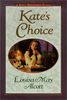 Kate's Choice: What Love Can Do ; Gwen's Adventure in the Snow : Three Fire-Side Stories to Warm the Heart Best Books To Read, Used Books, Love Can, What Is Love, Louisa May Alcott, Choices, Adventure, Reading, December