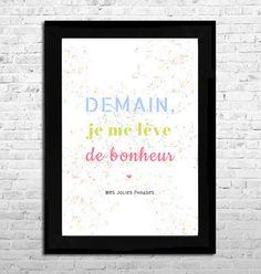 """Affiche A4 : """"Demain, je me lève de bonheur"""" (couleur) : Affiches, illustrations, posters par mes-jolies-phrases"""