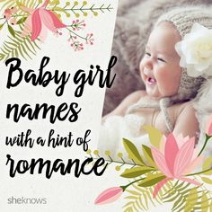 Beautiful baby names with a hint of romance. Perfect for a Valentine's Day baby?