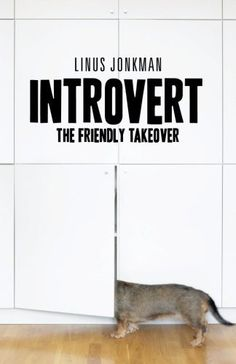 Linus Jonkman: Introvert. The friendly takeover (2016)