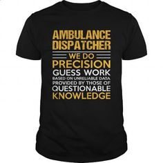 AMBULANCE-DISPATCHER #hoodie #T-Shirts. CHECK PRICE =>…