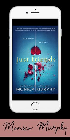 With friends like these... | Just Friends is a young adult novel by NYT bestselling author Monica Murphy Ya Novels, Novels To Read, Diy Case, Diy Phone Case, Friends Image, Just Friends, Romance Authors, Romance Books, Friends Series