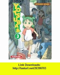 YOTSUBA T03 (9782351420737) Kiyohiko Azuma , ISBN-10: 235142073X  , ISBN-13: 978-2351420737 ,  , tutorials , pdf , ebook , torrent , downloads , rapidshare , filesonic , hotfile , megaupload , fileserve