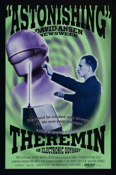 Theremin: An Electronic Odyssey (1994), a great documentary that focuses on electronic pioneers Leon Theremin, Clara Rockmore and Robert Moog.